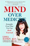 Mind Over Medicine, Dr. Lissa Rankin